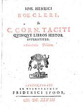 Joh. Henrici Boecleri in C. Corn. Taciti quinque libros histor. superstites annotatio politica