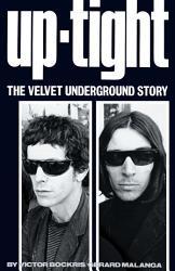 Uptight  The Velvet Underground Story PDF
