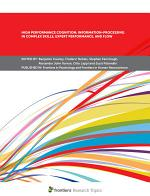 High Performance Cognition: Information-Processing in Complex Skills, Expert Performance, and Flow