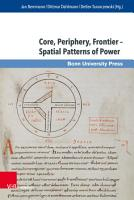 Core  Periphery  Frontier     Spatial Patterns of Power PDF