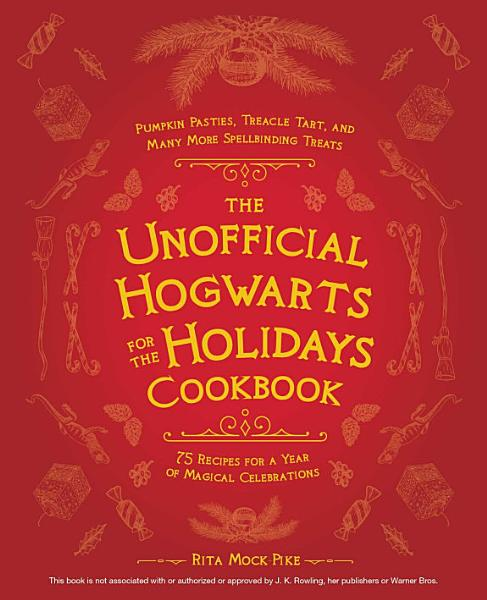 Download The Unofficial Hogwarts for the Holidays Cookbook Book