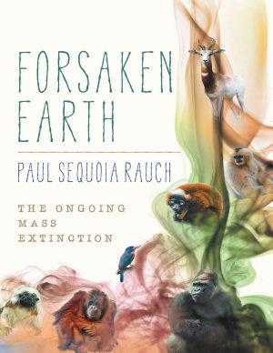 Forsaken Earth  The Ongoing Mass Extinction