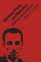 Merleau-Ponty and Marxism: From Terror to Reform