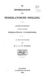 De grondbeginselen der Nederlandsche spelling: ontwerp der spelling voor het aanstaande Nederlandsch Woordenboek