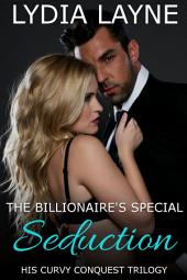 The Billionaire's Special Seduction: His Curvy Conquest Book Two