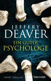 Ein guter Psychologe: Short Thriller