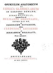 Frederici Ruyschii ... Opera omnia anatomico-medico-chirurgica, huc usque edita. Quorum elenchus pagina sequenti exhibetur, cum figuris aeneis