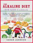 THE ALKALINE DIET FOR KIDS COOKBOOK