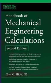 Handbook of Mechanical Engineering Calculations, Second Edition: Edition 2