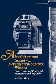 Absolutism And Society In Seventeenth Century France