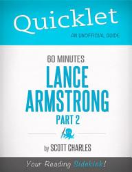 Quicklet on 60 Minutes  Lance Armstrong  Part 2  CliffsNotes like Summaries  PDF