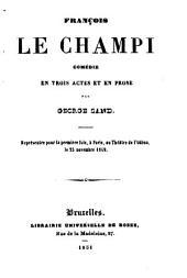 François le Champi: comédie en trois actes et en prose