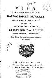 Vita del venerabile padre Baldassarre Alvarez della Compagnia di Gesù