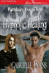 Hypnotic Healing [Fatefully Yours 6]