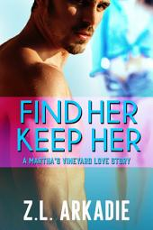 Find Her, Keep Her (LOVE in the USA, vol. 1): A Martha's Vineyard Love Story