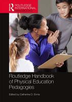 Routledge Handbook of Physical Education Pedagogies PDF