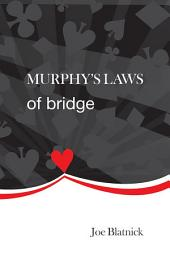 Murphys Laws of Bridge