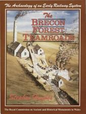 The Archaeology of an Early Railway System: The Brecon Forest Tramroads
