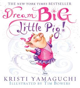 Dream Big  Little Pig  Book