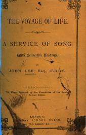 The Voyage of Life. A service of song, etc