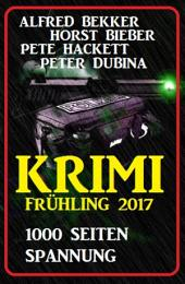 Krimi Frühling 2017: 1000 Seiten Spannung: Cassiopeiapress Thriller Sammelband
