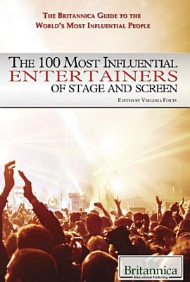 The 100 Most Influential Entertainers of Stage and Screen PDF