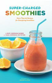 Super-Charged Smoothies