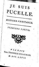 Je suis Pucelle: Histoire Veritable, Volume1