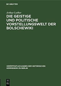 Die geistige und politische Vorstellungswelt der Bolschewiki PDF