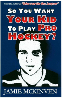 So You Want Your Kid to Play Pro Hockey