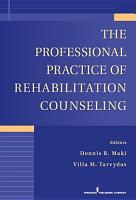 The Professional Practice of Rehabilitation Counseling PDF
