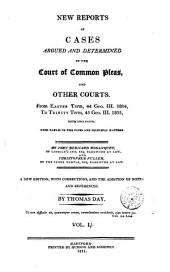 Reports of Cases Argued and Determined in the Court of Common Pleas: And Other Courts, from Easter Term 36 Geo. III. 1796, to [Hilary Term 44 Geo. III. 1804] ... Both Inclusive: with Tables of the Cases and Principal Matters, Volume 4