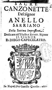Sacre canzonette del signor Anello Sarriano della settima impressione dedicata all'illustr. e reuer. signor D. Diego Capecelatro