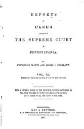 Reports of Cases Adjudged in The Supreme Court of Pennsylvania by Watts & Sergeant: Volume 9