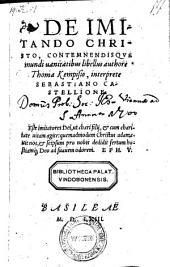 De imitando Christo, contemnendisque mundi vanitatibus libellus ... interprete Sebastiano Castellione