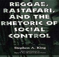 Reggae  Rastafari  and the Rhetoric of Social Control PDF