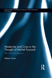 Modernity and Crisis in the Thought of Michel Foucault: The Totality of Reason