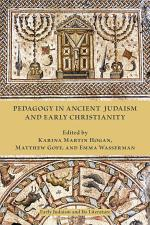 Pedagogy in Ancient Judaism and Early Christianity