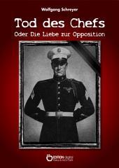 Tod des Chefs oder Die Liebe zur Opposition: Schauspiel