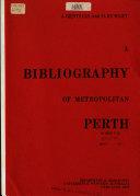 A Bibliography of Metropolitan Perth PDF