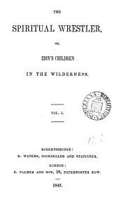 The Spiritual wrestler, or, Zion's children in the wilderness