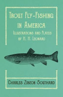 Trout Fly-Fishing in America - Illustrations and Plates by H. H. Leonard