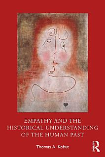 Empathy and the Historical Understanding of the Human Past Book
