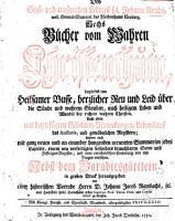 Des Geist  und trostreichen Lehrers sel  Johann Arnds  weil  General Superint  des F  rstenthums L  neburg  Sechs B  cher vom Wahren Christenthum0 PDF