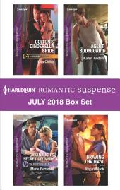 Harlequin Romantic Suspense July 2018 Box Set: Colton's Cinderella Bride\Cavanaugh's Secret Delivery\Agent Bodyguard\Braving the Heat
