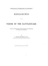 Researches Upon the Venom of the Rattlesnake: With an Investigation of the Anatomy and Physiology of the Organs Concerned, Volume 12, Issue 6