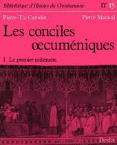 Les conciles œcuméniques -: Le premier millénaire