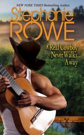 A Real Cowboy Never Walks Away (A Wyoming Rebels Novel)