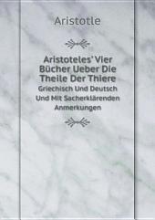 Aristoteles' Vier B?cher Ueber Die Theile Der Thiere