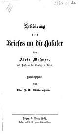 Erklärung des Briefes an die Galater ... Herausgegeben von Dr J. C. Mitterrutzner